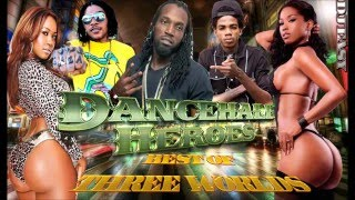 Dancehall Heroes 2015 [Best of Three Worlds Vybz Kartel,Mavado,Alkaline] Mix by djeasy