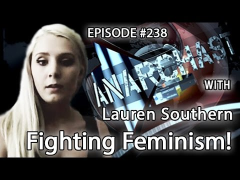 Anarchast Ep. 238  Lauren Southern: Fighting Feminism!