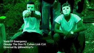 """Oowop The Don Ft. Cuban Link """"State Of Emergency"""""""