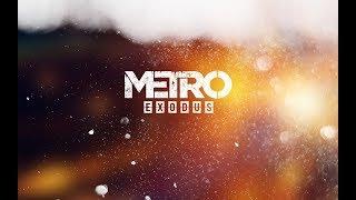 Metro Exodus ОБЗОР СЮЖЕТ ГЕЙМПЛЕЙ ДАТА ВЫХОДА Metro Exodus Review