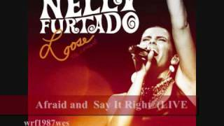1.  Nelly Furtado afraid and say it right live in Toronto (music)