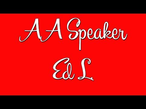 Funny AA Speaker - Ed L. - Alcoholics Anonymous Speaker