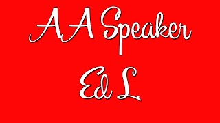 """Funny AA Speaker - Ed L. """"A Veteran Lieutenant Colonel's Story of Recovery"""""""