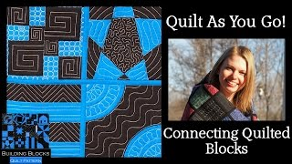 Quilt As You Go Tutorial -  Connecting Building Blocks