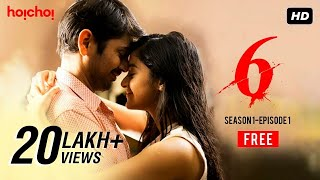 Six (সিক্স)   S01E01   Can't Stay With You Anymore   Free Episode   Hoichoi Originals