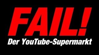 FAIL - Der YouTube-Supermarkt von Mediakraft