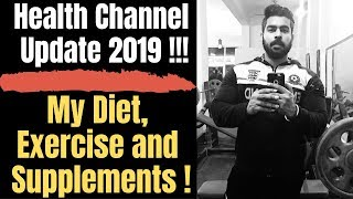 Health Channel Update 2019 | My Diet, Exercise and Supplements | Best & Genuine Whey Protein India?