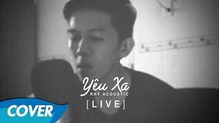 Yêu Xa - Vũ Cát Tường [Acoustic cover by Rhy - Live]