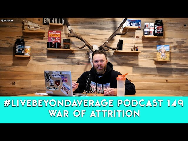 #LiveBeyondAverage Podcast 149 || War Of Attrition