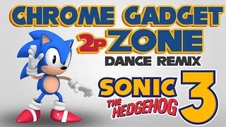 Chrome Gadget Zone Remix - Sonic The Hedgehog 3
