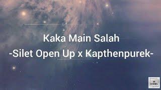 Download Kaka Main Salah - Silet Open Up x Kapthenpurek (Lirik)