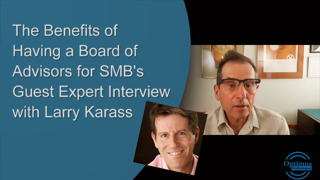 The Benefits of a Board of Advisors for Business Owners with Guest Expert Larry Karass