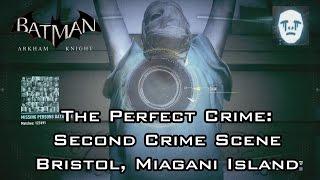 Batman: Arkham Knight - The Perfect Crime: Second Victim Bristol, Miagani Island
