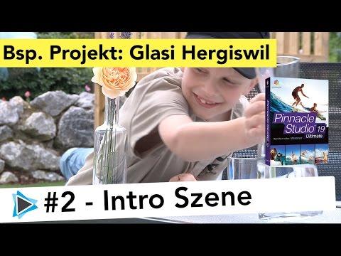 Videoprojekt Glasi Hergiswil #2 Anfangssequenz, Videoprojekt von A bis Z in Pinnacle Studio 19