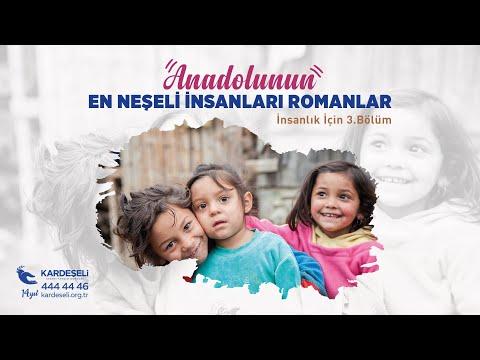 Anadolunun En Neşeli İnsanları Romanlar -İnsalık İçin 3.Bölüm
