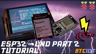 BTCIOT Tutorial - Connect an ESP32 to an LND bitcoin full node Part 2