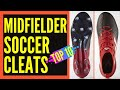 Best Soccer Cleats for Midfielders || Best Football Boots for Midfielders