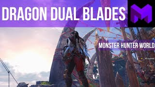 My Deadly Dragon Dual Blades Build: Monster Hunter World