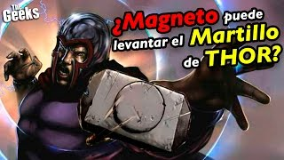 ¿Magneto puede levantar el Martillo de Thor?