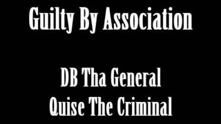 Guilty By Association (DB Tha General, Quise The Criminal)