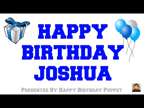 Happy Birthday Joshua - Best Happy Birthday Song Ever