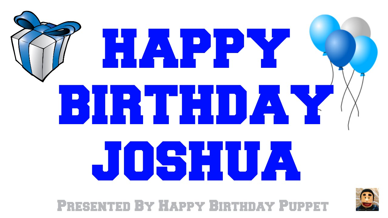 Happy Birthday Cake Joshua Images ~ Happy birthday joshua best song ever youtube