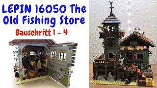 LEPIN 16050 The Old Fishing Store Teil 1 - Bauabschnitt 1 - 4