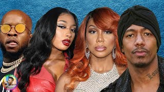 EXCLUSIVE | Megan The Stallion DRAGGED, Nick Cannon Lost EVERYTHING, Tamar Braxton,& more!