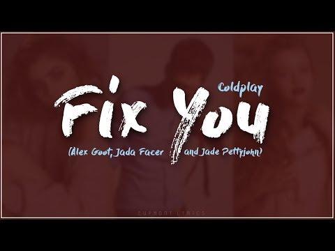Fix You - Coldplay (Alex Goot, Jada Facer, Jade PettyJohn) (Lyrics) (Cover)