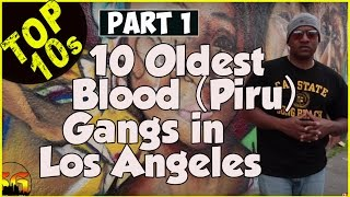 Top Ten Oldest Blood (Piru) gangs in Los Angeles - Part 1