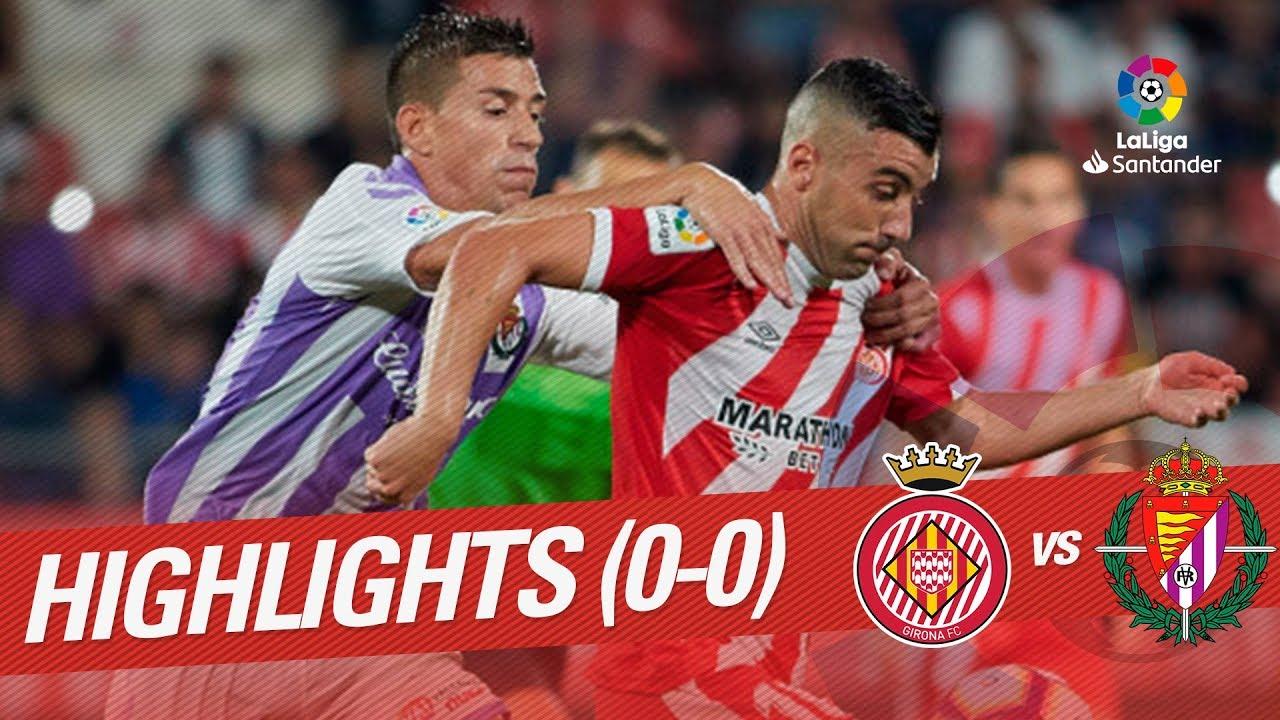 Resumen De Girona Fc Vs Real Valladolid 0 0 Youtube