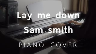 [ Cover ] Lay me down - Sam smith - (Piano) by fourkosi