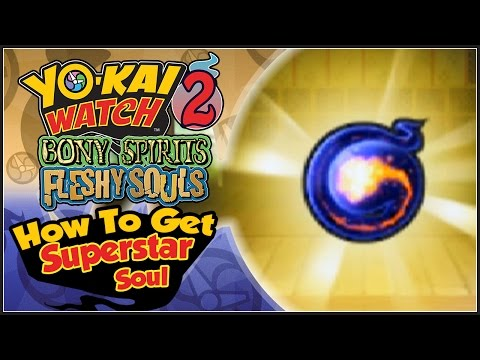 Yo-Kai Watch 2 - How To Get The Superstar Soul! [YW2 Tips & Tricks]