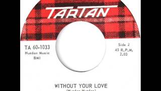 Bobby Curtola - Without Your Love