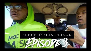 Fresh Outta Prison EP 3- I Have A Surprise For you  | featuring SK KHOZA |