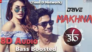 Makhna | 8D Audio | 3D Song | Bass Boosted | Drive | Teen D Network | Outro That Look