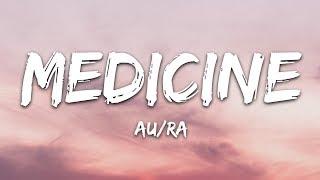Au/Ra - Medicine (Lyrics)