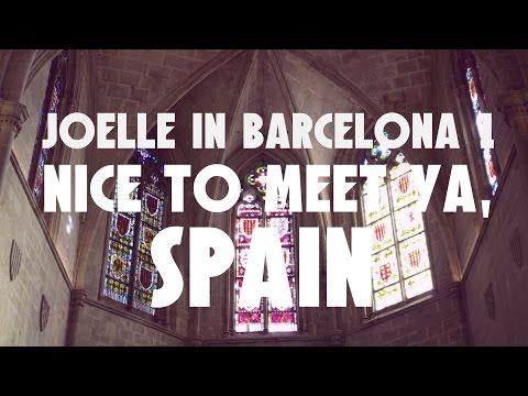 NICE TO MEET YA, SPAIN [week 1 of  Barcelona LSA with Dartmouth]   Joelle in Barcelona I