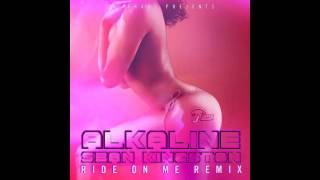 Alkaline Ft. Sean Kingtson - Ride On Me [Remix] (Raw) [Full Song] - May 2015