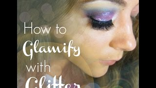 How to Glamify with Glitter Thumbnail