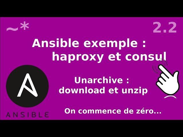 Ansible - 2.2. Installation Consul : unarchive (wget et unzip)