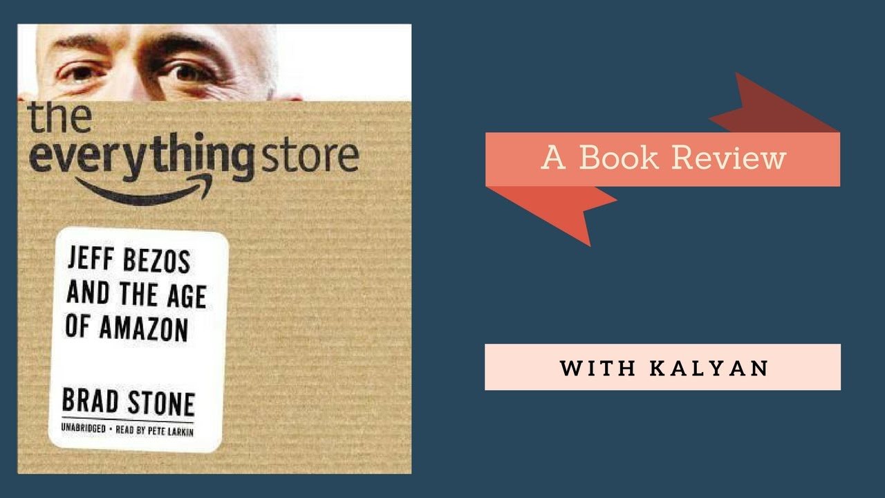 The Everything Store A Book Review With Kalyan Youtube