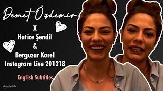 201218 Demet Özdemir X Hatice Şendil  Berguzar Korel Instagram Live