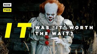 Stephen King's It: Was It Worth the Wait? | NowThis Nerd