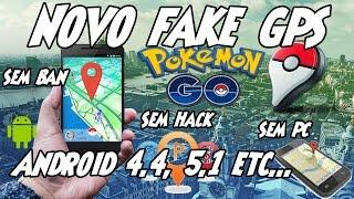 Sem Sair De Casa Pokemon GO- Fake GPS- Android 5.1- Como usar fake GPS- Sem Hack, Sem Ban, Sem root