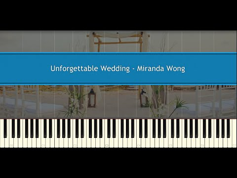 Unforgettable Wedding - Miranda Wong (Piano Tutorial)