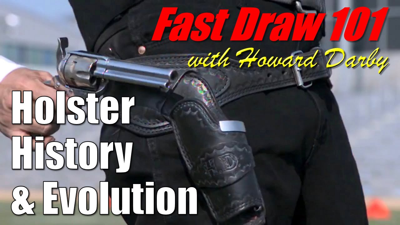 Fast Draw 101 - Holster History & Evolution - with Bob ...