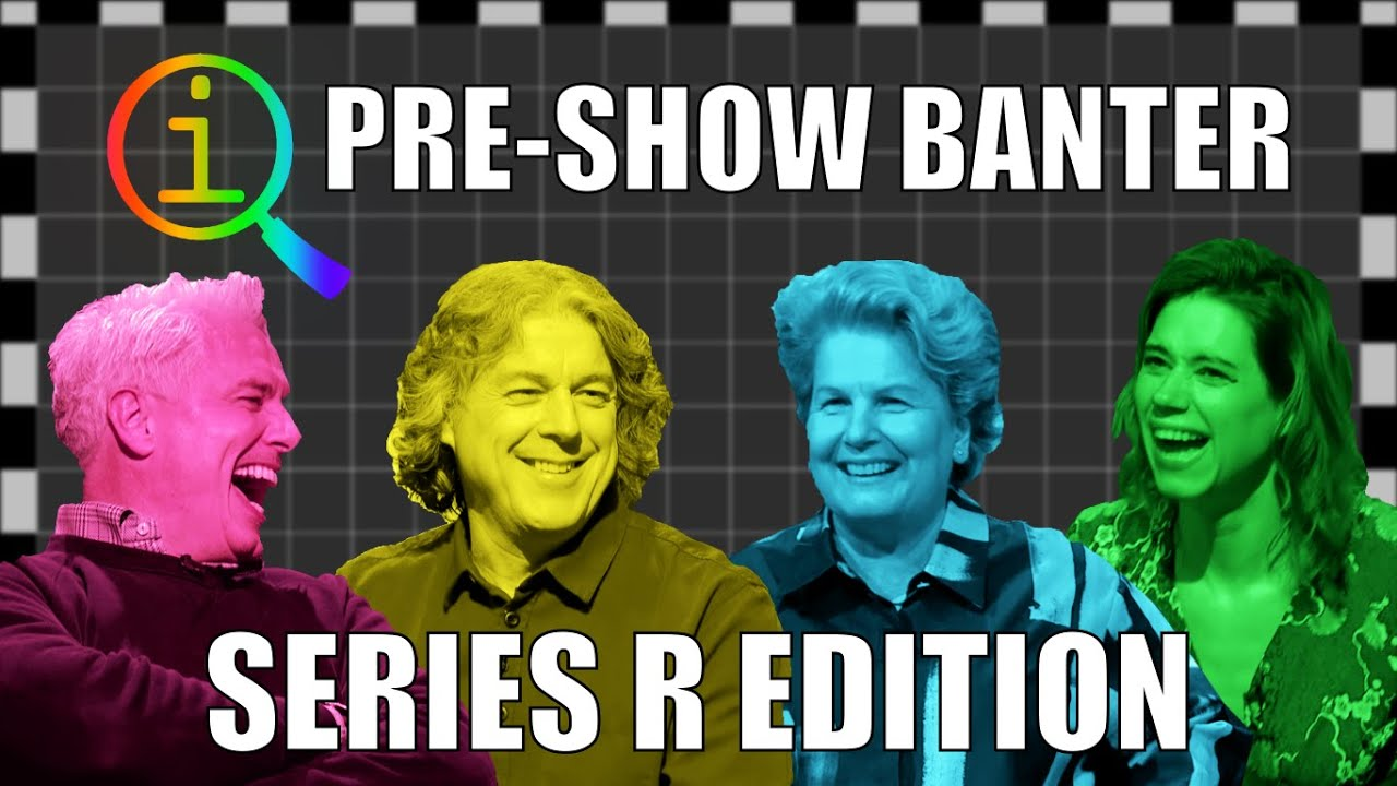 QI | Pre-Show Banter: Series R Edition