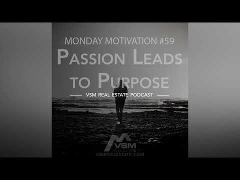 Passion Leads to Purpose | VSM Podcast | Monday Motivation 59