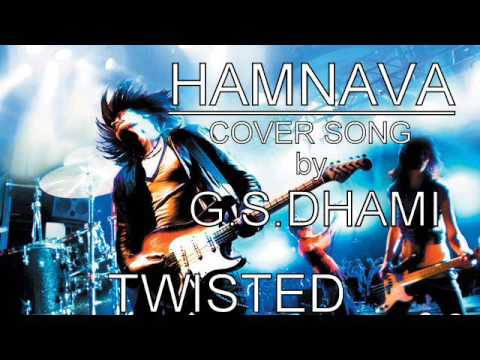 Hamnava - Full Cover Song | Twisted | G.S.Dhami